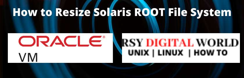 How to Resize Solaris ROOT File System