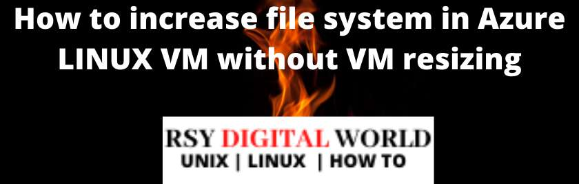 How to increase file system in Azure LINUX VM without VM resizing