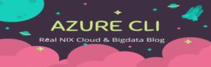 Azure CLI Installation & usages