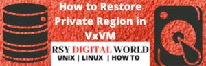 How to Restore Private Region in VxVM