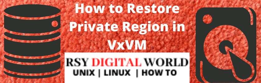 How to Restore Private Region in VxVM