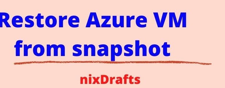 How to restore Azure Virtual Machines from snapshots