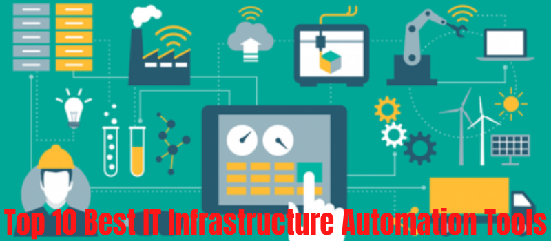 Top 10 Best IT Infrastructure Automation Tools