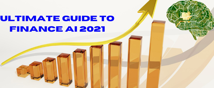 Ultimate Guide To Finance AI 2021